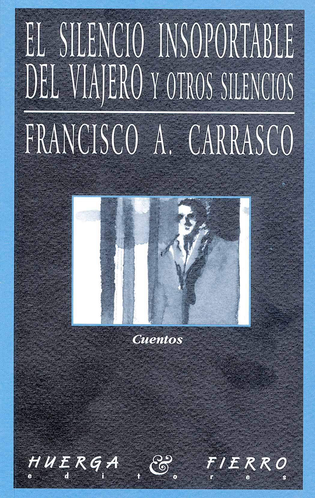 Francisco Antonio Carrasco - El silencio insoportable