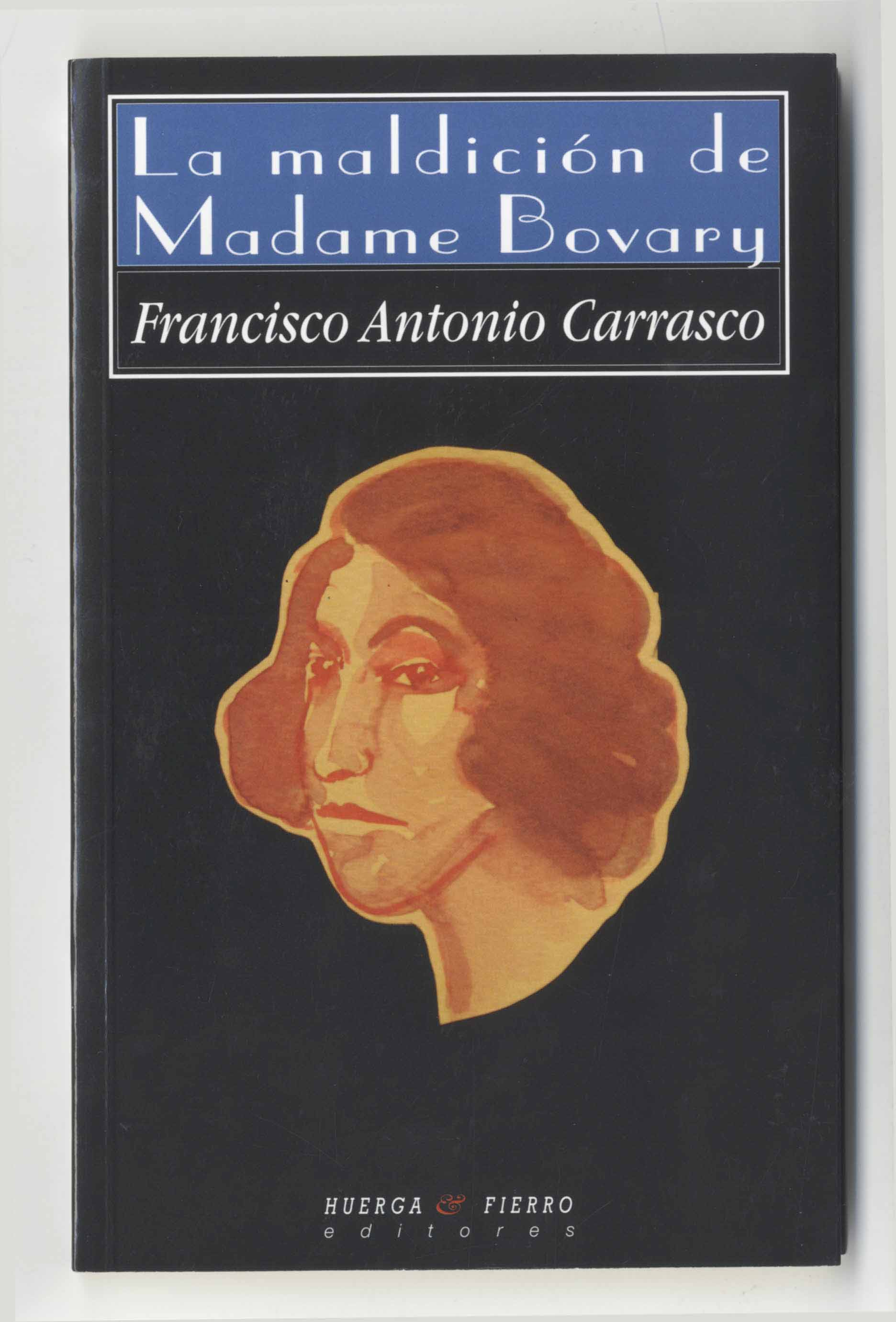 Francisco Antonio Carrasco - La maldición de Madame Bobary